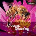 Closeup Shooting A Guide to Closeup, Tabletop and Macro Photography