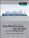 Data Warehousing with SAP Bw7 Bi in SAP Netweaver 2004s: Architecture, Concepts, and Impleme...