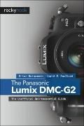 Panasonic Lumix DMC-G2 : The Unofficial Quintessential Guide