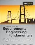 Requirements Engineering Fundamentals: A Study Guide for the Certified Professional for Requ...