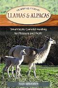 Llamas and Alpacas: Small-scale Herding for Pleasure and Profit (Hobby Farms)