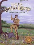 David Crockett: Creating a Legend (Texas Heroes For Young Readers)