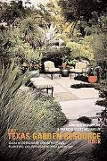 Texas Garden : Guide to Designing, Constructing, Planting and Furnishing Your Landscape