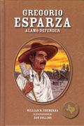 Gregorio Esparza: Alamo Defender