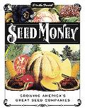 Seed Money: Growing America's Great Seed Companies