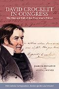 David Crockett in Congress: The Rise and Fall of the Poor Man's Friend