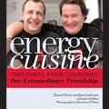 Energy Cuisine : Two chefs-one cooking French in Texas, One cooking Italian in Finland-and t...