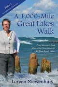 1,000-Mile Great Lakes Walk : One Woman's Trek along the Shorelines of All Five Great Lakes