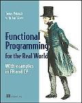 Functional Programming for the Real World: With Examples in F# and C#