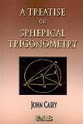 Treatise on Spherical Trigonometry Its Application to Geodesy and Astronomy