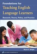 Foundations for Teaching English Language Learners: Research, Theory, Policy, and Practice