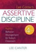 Assertive Discipline: Positive Behavior Management for Today's Classroom