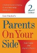 Parents on Your Side: A Teachers Guide to Creating Positive Relationships with Parents