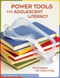 Power Tools for Adolescent Literacy: Strategies for Learning