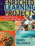 Enriched Learning Projects: A Practical Pathway to 21st Century Skills