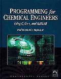 Programming for Chemical Engineers Using C, C++, and Matlab