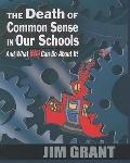 The Death of Common Sense in Our Schools and What You Can Do about It!