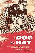 A Dog in a Hat: An American Bike Racer's Story of Mud, Drugs, Blood, Betrayal, and Beauty in...