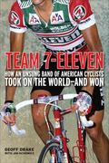 Team 7-Eleven: America's Greatest Cycling Team