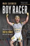 Boy Racer : My Journey to Tour de France Record-Breaker