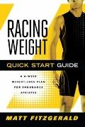 Racing Weight Quick Start Guide : A 4-WeekWeight-Loss Plan for Endurance Athletes
