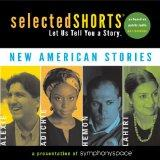 Selected Shorts: New American Stories (Selected Shorts: A Celebration of the Short Story)