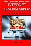 Modeling Consumer Adoption of the Internet As a Shopping Medium An Integrated Perspective