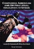 Comparing American and British Legal Education Systems: Lessons for Commonwealth African Law...