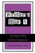 Writer's Bloc V: Las Vegas Valley Authors' Showcase (Volume 5)