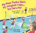 My Mom Thinks She's My Volleyball Coach...but She's Not! Humerous Reminder for Parents About...