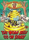 Work Bees Go on Strike