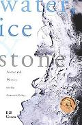 Water, Ice and Stone
