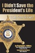 I Didn't Save the President's Life (I Only Saved His Pants!)