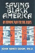 Saving Black America : An Economic Plan for Civil Rights