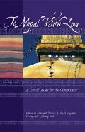 To Nepal with Love : A Travel Guide for the Connoisseur