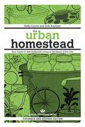 The Urban Homestead (Expanded & Revised Edition): Your Guide to Self-Sufficient Living in th...