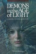 Demons in the Age of Light: A Memoir of Psychosis and Recovery