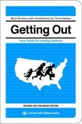 Getting Out: Your Guide to Leaving America (Updated and Expanded Edition) (Process Self-reli...