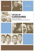 Voices of Caregiving: The Healing Companion: Stories for Courage, Comfort and Strength
