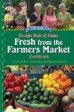 Recipe Hall of Fame Fresh from the Farmers Market Cookbook (Recipe Hall of Fame Cookbook Col...