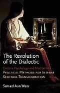 Revolution of the Dialectic: Esoteric Psychology and Meditation: Practical Methods for Inten...