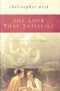 Love That Satisfies: Reflections on Eros and Agape