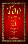 Tao - the Way - Special Edition (Hardcover) : The Sayings of Lao Tzu, Chuang Tzu and Lieh Tzu