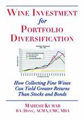 Wine Investment for Portfolio Diversification: How Collecting Fine Wines Can Yield Greater R...