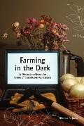 Farming in the Dark