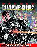 Excess The Art of Michael Golden, Comics Inimitable Storyteller and How He Does It