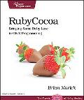 Programming Cocoa with Ruby: Create Compelling Mac Apps Using RubyCocoa (The Facets of Ruby ...