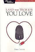 Land the Tech Job You Love (Pragmatic Life Series)