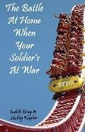 Battle at Home when Your Soldier's at War