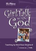 Girl Talk With God Workbook/Devotional Singles: Real Answers to Real Issues Our Teens Face E...
